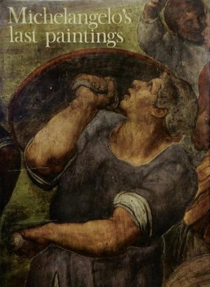 cover of Michelangelo's Last Paintings by Leo Steinberg