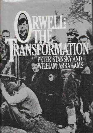 cover of Orwell The Transformation by Peter Stansky and William Abrahams