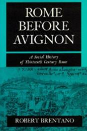cover of Rome Before Avignon by Robert Brentano