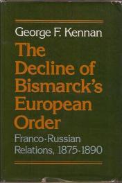 cover of The Decline of Bismarcks European Order by George F Kennan
