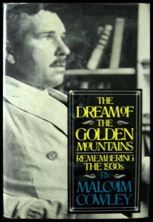 cover of The Dream of Golden Mountains by Malcolm Cowley