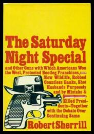 cover of The Saturday Night Special and Other Guns by Robert Sherrill