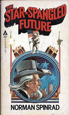 cover of The Star Spangled Future by Norman Spinrad