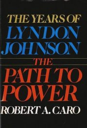 cover of The Years of Lyndon Johnson The Path to Power by Robert A Caro