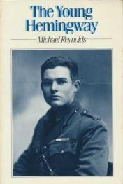 cover of The Young Hemingway to Michael Reynolds