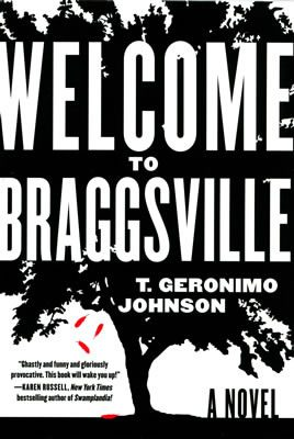 Welcome to Braggsville by T. Geronimo Johnson book cover, 2015