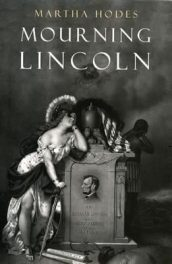 Mourning Lincoln by Martha Hodes book cover, 2015