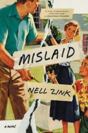 Mislaid by Nell Zink book cover, 2015
