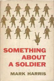 cover of Something About a Soldier by Mark Harris