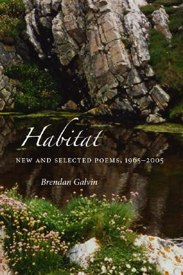 Habitat: New and Selected Poems 1965 - 2005 by Brendan Galvin book cover
