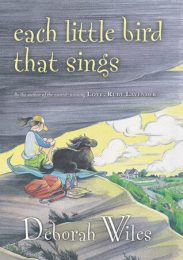 Each Little Bird That Sings, by Deborah Wiles book cover, 2005