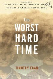 The Worst Hard Time: The Untold Story of Those Who Survived the Great American Dust Bowl by Timothy Egan book cover, 2006