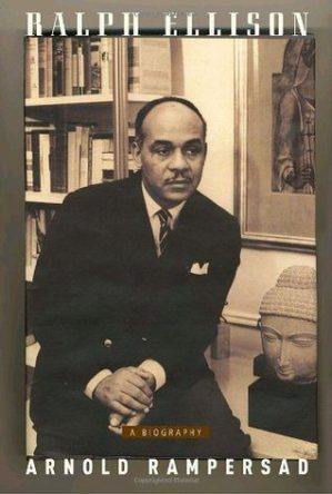 Ralph Ellison: A Biography by Arnold Rampersad book cover, 2007