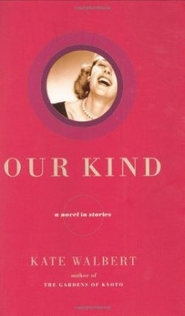 Our Kind by Kate Walbert book cover, 2004
