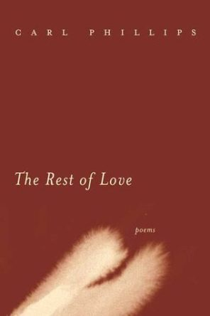 The Rest of Love by Carl Phillips, book cover 2004