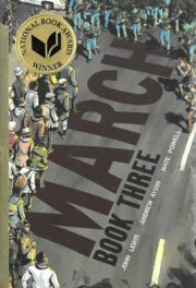 March: Book Three, book cover, by Congressmen John Lewis, Andrew Aydin, and Nate Powell