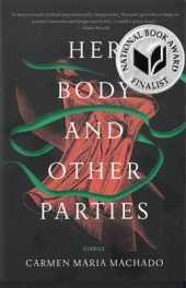 Her Body and Other Parties, by Carmen Maria Machado book cover