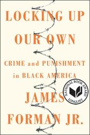 Locking Up Our Own, by James Forman, Jr. book cover