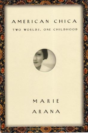 American Chica, by Marie Arana Book Cover