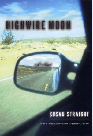 Highwire Moon, by Susan Straight Book Cover