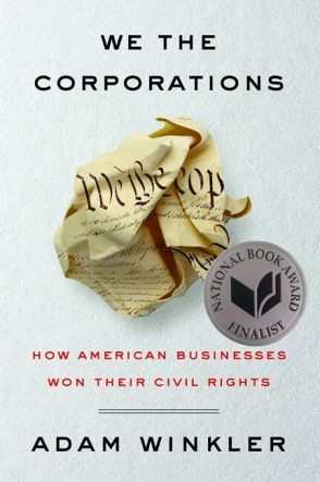 We the Corporations: How American Businesses Won Their Civil Rights by Adam Winkler book cover