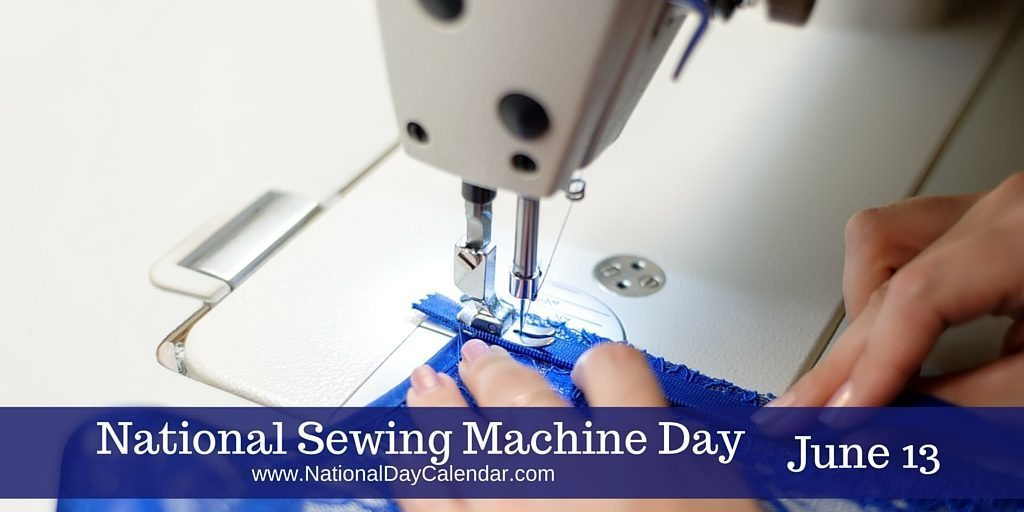 National Sewing Machine Day June 13