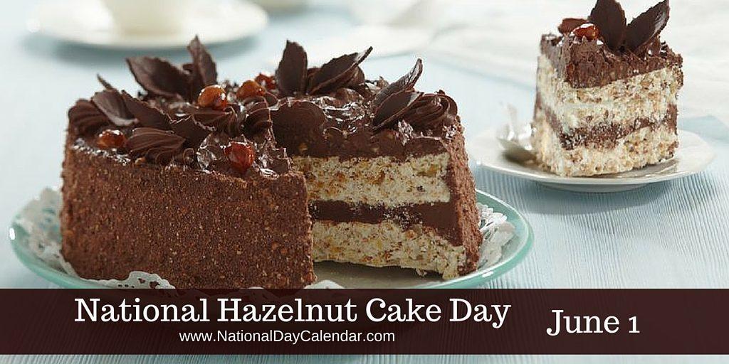 National Hazelnut Cake Day June 1