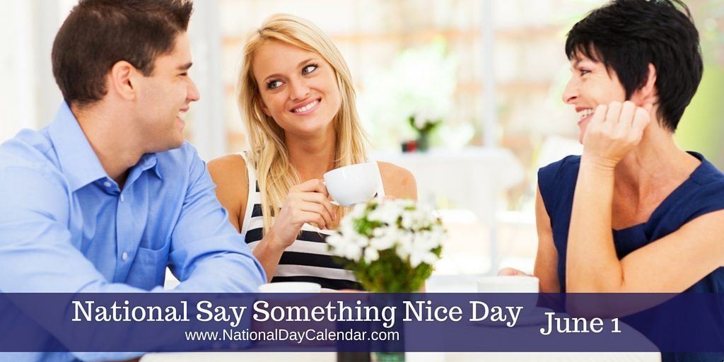 National Say Something Nice Day June 1