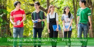 National Walk to School Day First Wednesday in October