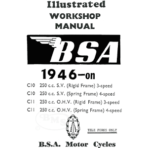 BSA 1946 to 1953 Workshop Manual. 250cc C10 sv & C11 ohv