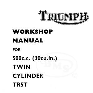 Triumph 1972 to 1973 Workshop Manual for 500cc TR5T Trophy