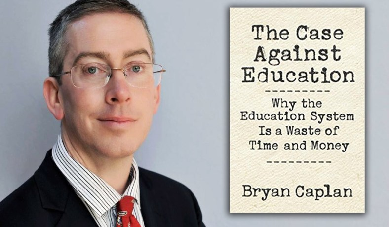 Economist Bryan Caplan thinks education is mostly ...