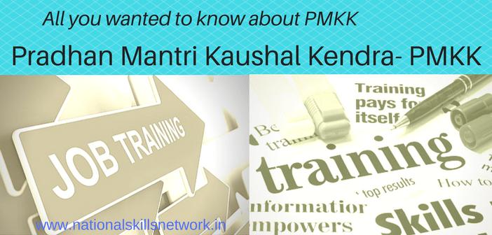 Pradhan Mantri Kaushal Kendra - PMKK Training Centers