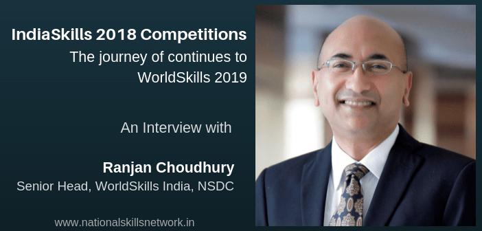 IndiaSkills2018 Ranjan Choudhury NSDC