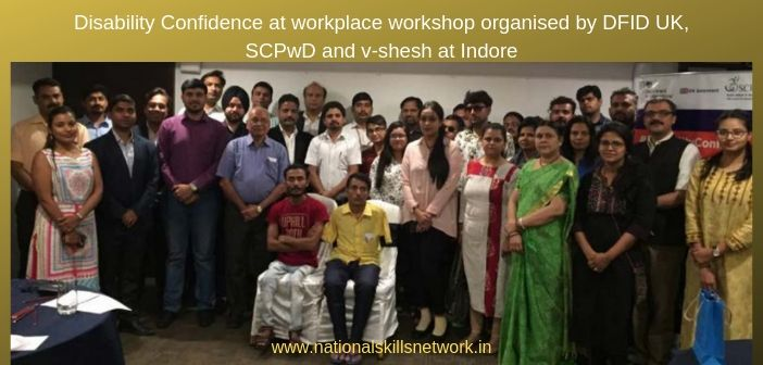 Disability Confidence at workplace workshop organised by DFID UK, SCPwD and v-shesh at Indore on May 15th, 2019