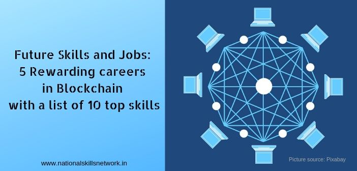 Future Skills and Jobs_ 5 Rewarding careers in Blockchain with a list of 10 top skills