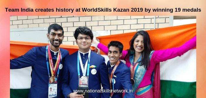 Team India creates history at WorldSkills Kazan 2019 by winning 19 medals