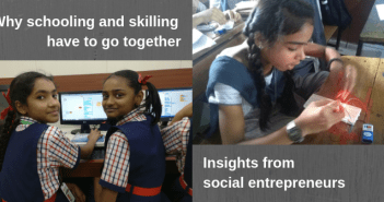 Why schooling and skilling have to go together