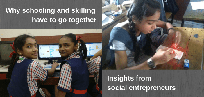 Why schooling and skilling have to go together: Insights from social entrepreneurs