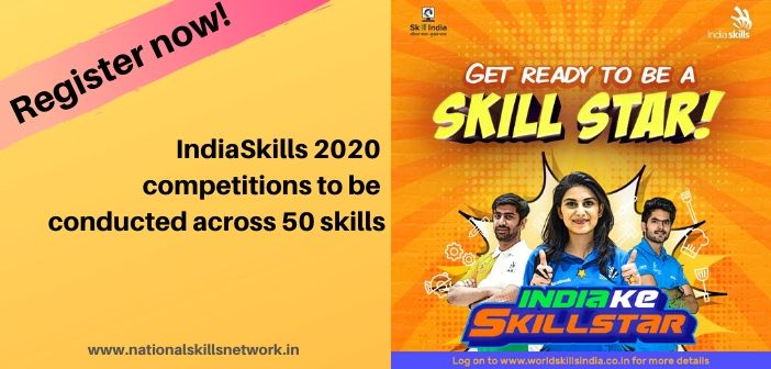 Registration opens for IndiaSkills 2020 competitions to be conducted across 50 skills