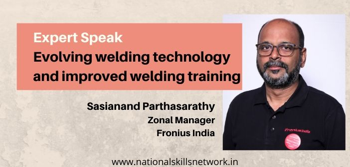 Sasianand Parthasarathy Head, Welding Business Academy Fronius India