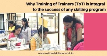 Why Training of Trainers (ToT) is integtal to the success of any skilling program