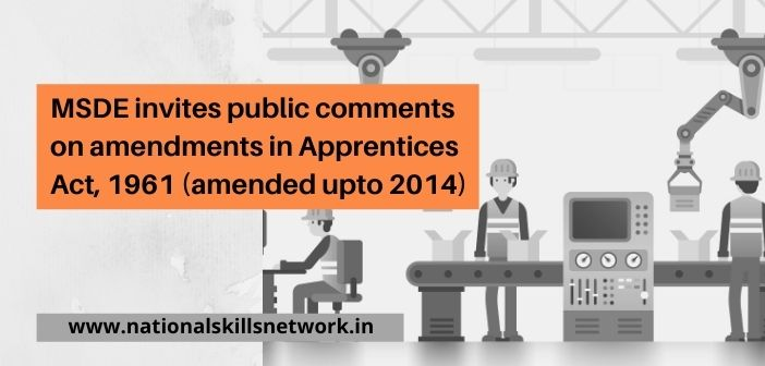 MSDE invites public comments on amendments in Apprentices Act, 1961 (amended upto 2014)