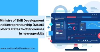 Ministry of Skill Development and Entrepreneurship (MSDE) exhorts states to offer courses in new age skills
