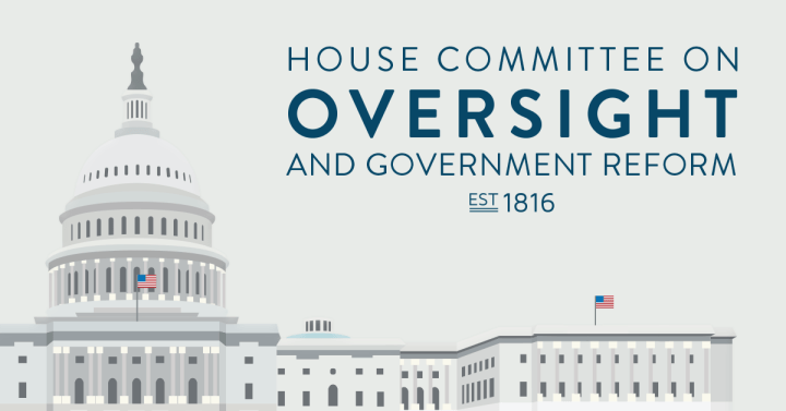 United States House Committee on Oversight and Government Reform –