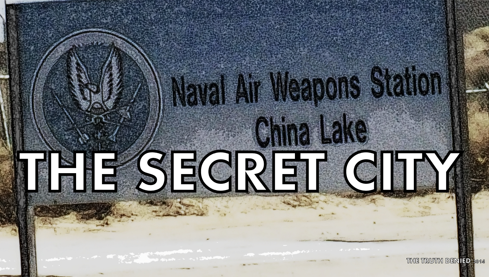 China Lake Naval Air Weapons Station: The Epicenter of the California  Earthquakes and Hub of Geoengineering is Exposed by a Former Insider