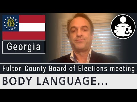 Body Language: Fulton County Board Of Elections Meeting
