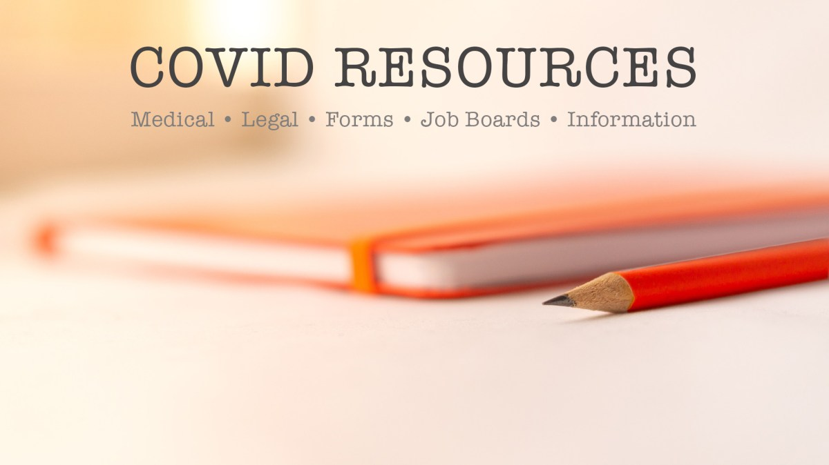 Covid-19 Resources: Medical, Legal, Forms, Jobs & Other Critical Information