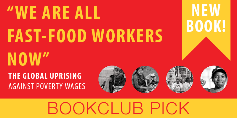 The Global Uprising Against Poverty Wages We Are All Fast-Food Workers Now