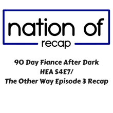 90 Day Fiance After Dark 02: The Other Way Episode 3/HEA